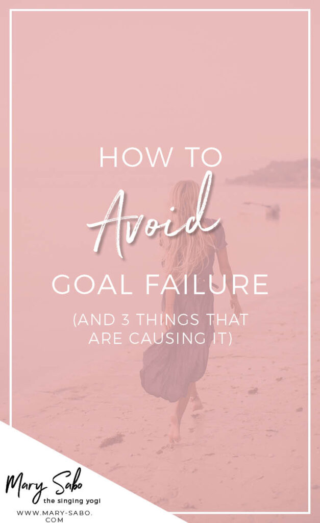 How to Avoid Goal Failure (and 3 Things That Are Causing It)