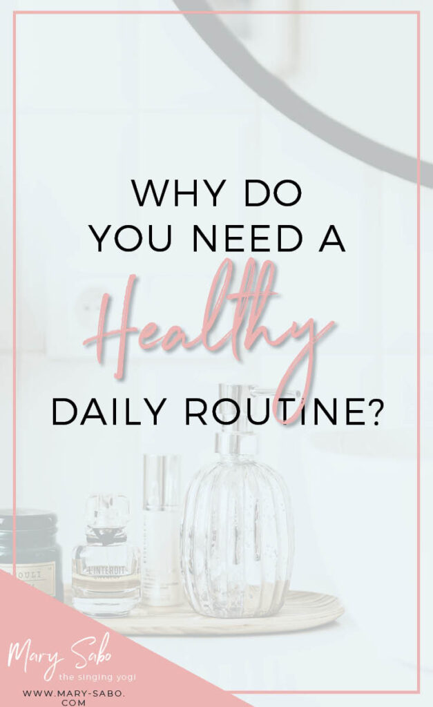 Why Do You Need a Healthy Daily Routine?