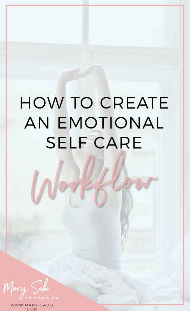 How to Create an Emotional Self Care Workflow