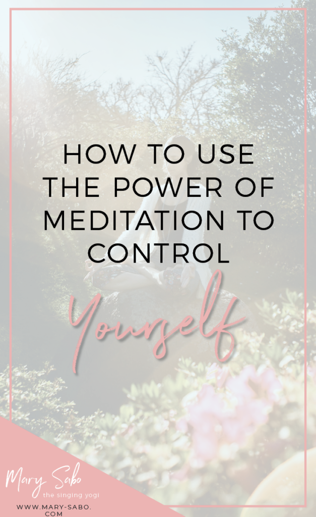 How to Use the Power of Meditation to Control Yourself